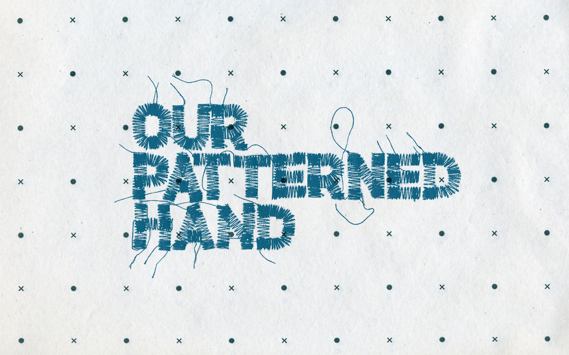 Our Patterned Hand